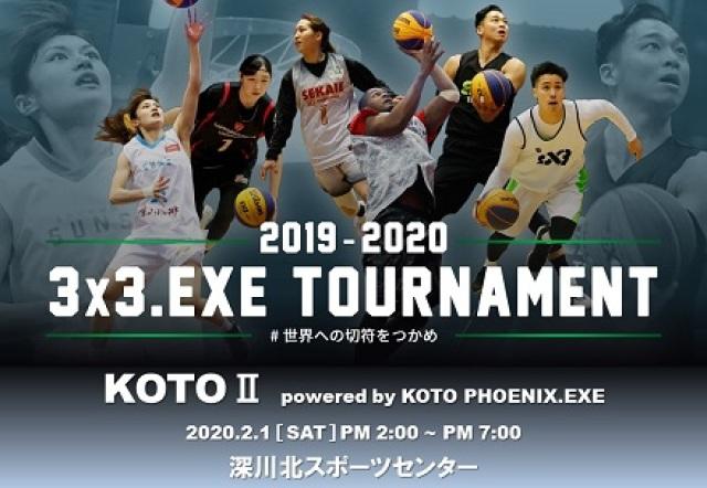 3x3.EXE TOURNAMENT 2019-2020 KOTOⅡ powered by KOTO PHOENIX.EXE